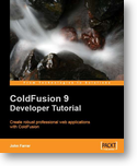 ColdFusion 9 Developer Tutorial - By John Farrar